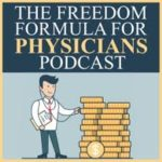 The Freedom Formula for Physicians Podcast banner
